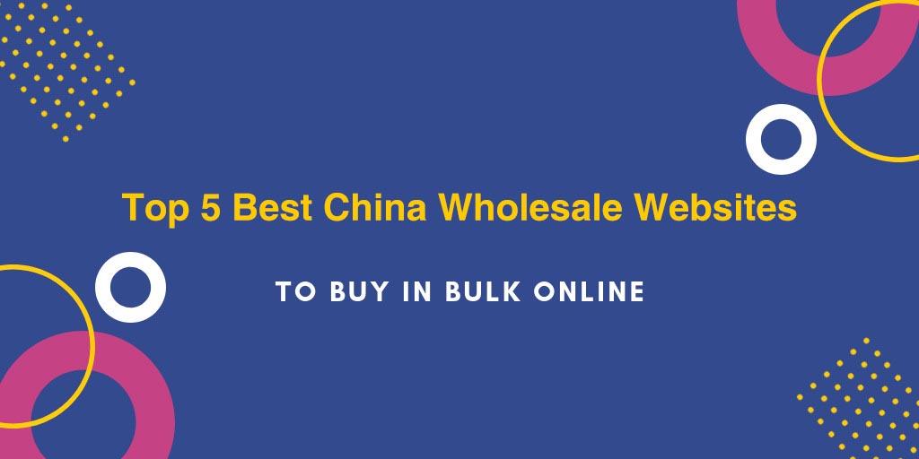 Top 5 best China Wholesale Websites
